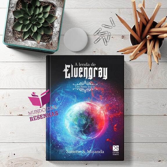 Resenha: A Lenda de Elvengray – Simone S. Miranda