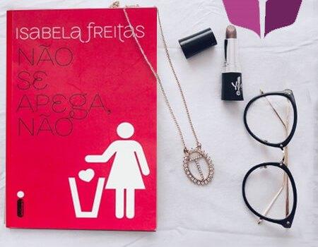 Não se apega, não! – Isabela Freitas