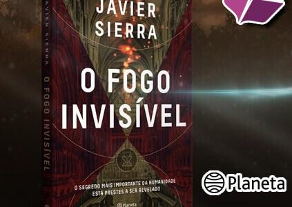 Resenha: O Fogo Invisível – Javier Sierra