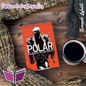 "Polar: ""As lendas nunca morrem!"""