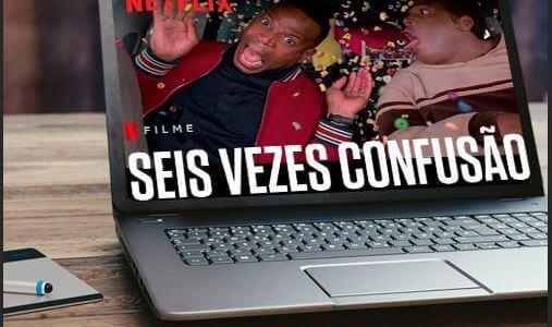 Seis Vezes Confusão: O Fracasso dos Fracassos da Comédia