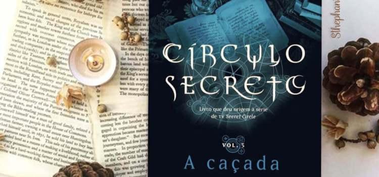 RESENHA – CÍRCULO SECRETO: A CAÇADA – L. J. SMITH