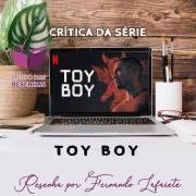 Toy Boy (NETFLIX): Erotismo e mistério em uma série que vale a pena!