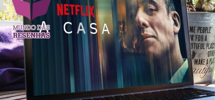 A Casa (Netflix): Vale a pena assistir?