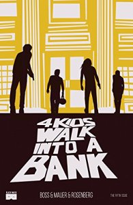 4 Kids Walk Into A Bank - Mathew Rosenberg & Tyler Boss | Para se ler em um dia.