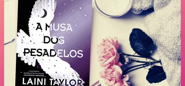 A Musa dos Pesadelos (Um Estranho Sonhador #02)   Laini Taylor