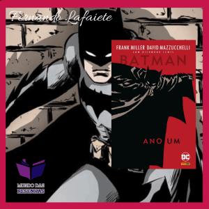 Batman Ano Um - Frank Miller | Quando a lenda renasceu!