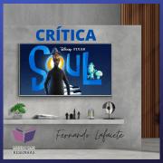 Soul – Disney+ | Qual o sentido de nossa existência?
