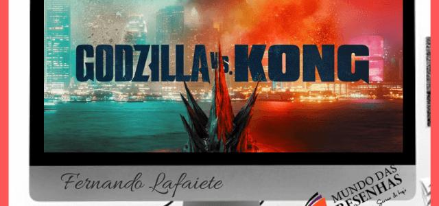 Godzilla vs Kong – HBO MAX| Para quem torcer?