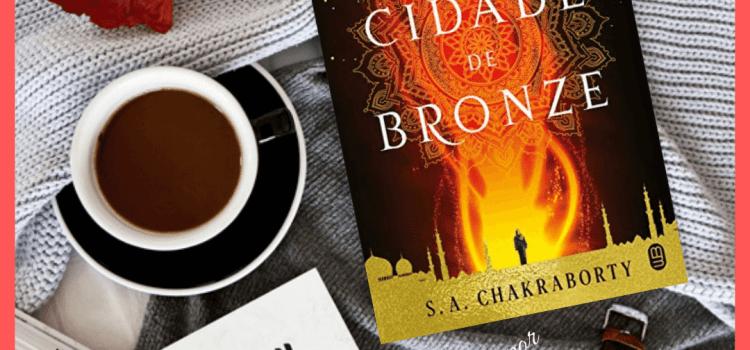 A Cidade de Bronze (Daevabad #01)   S. A. Chacraborty