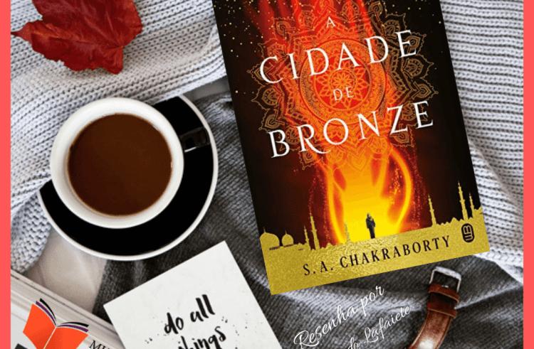 A Cidade de Bronze (Daevabad #01) | S. A. Chacraborty