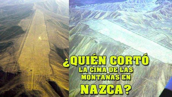 ¿Quién cortó la cima de las montañas en NAZCA?