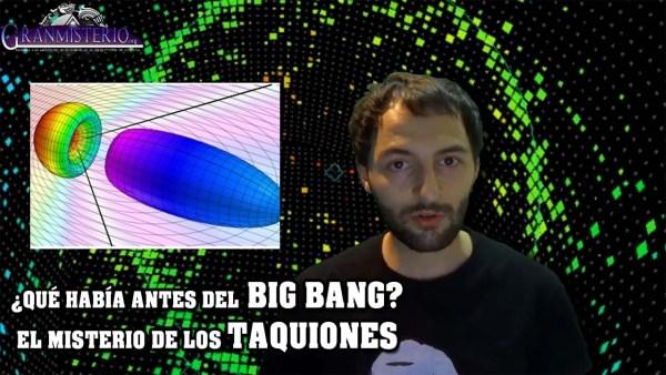 ¿Qué había antes del BIG BANG? el misterio de los TAQUIONES