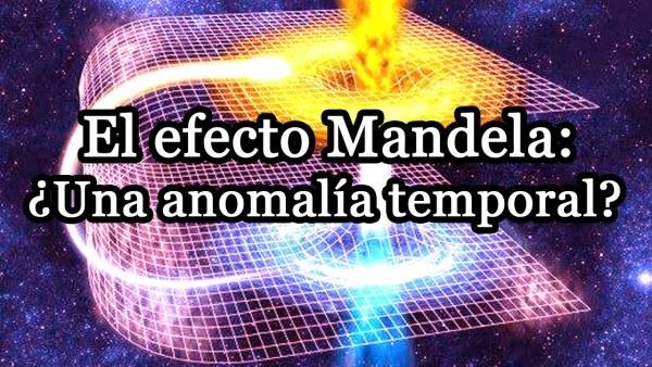 El Efecto Mandela: ¿Una anomalía temporal?