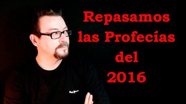 Repasamos las Profecías del 2016