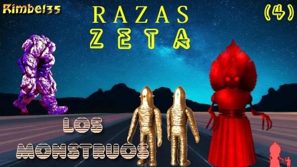 R A Z A S  Z E T A : LOS MONSTRUOS – Cap. 4