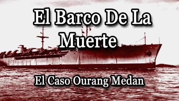 El barco de la Muerte: El caso Ourang Medan