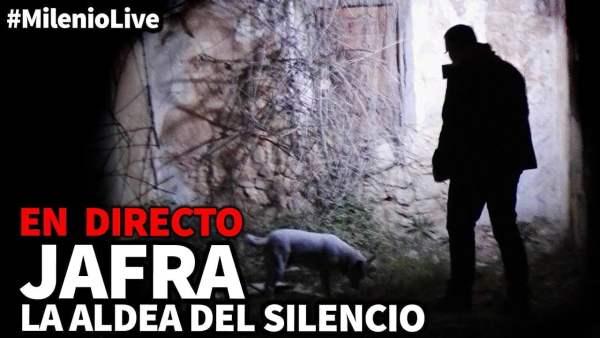 Jafra: la aldea del silencio | #MilenioLive | Programa nº 24 (16/03/2019)