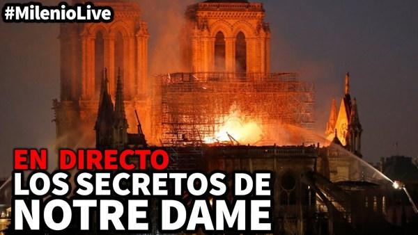 Los secretos de Notre Dame | #MilenioLive | Programa nº 29 (20/04/2019)