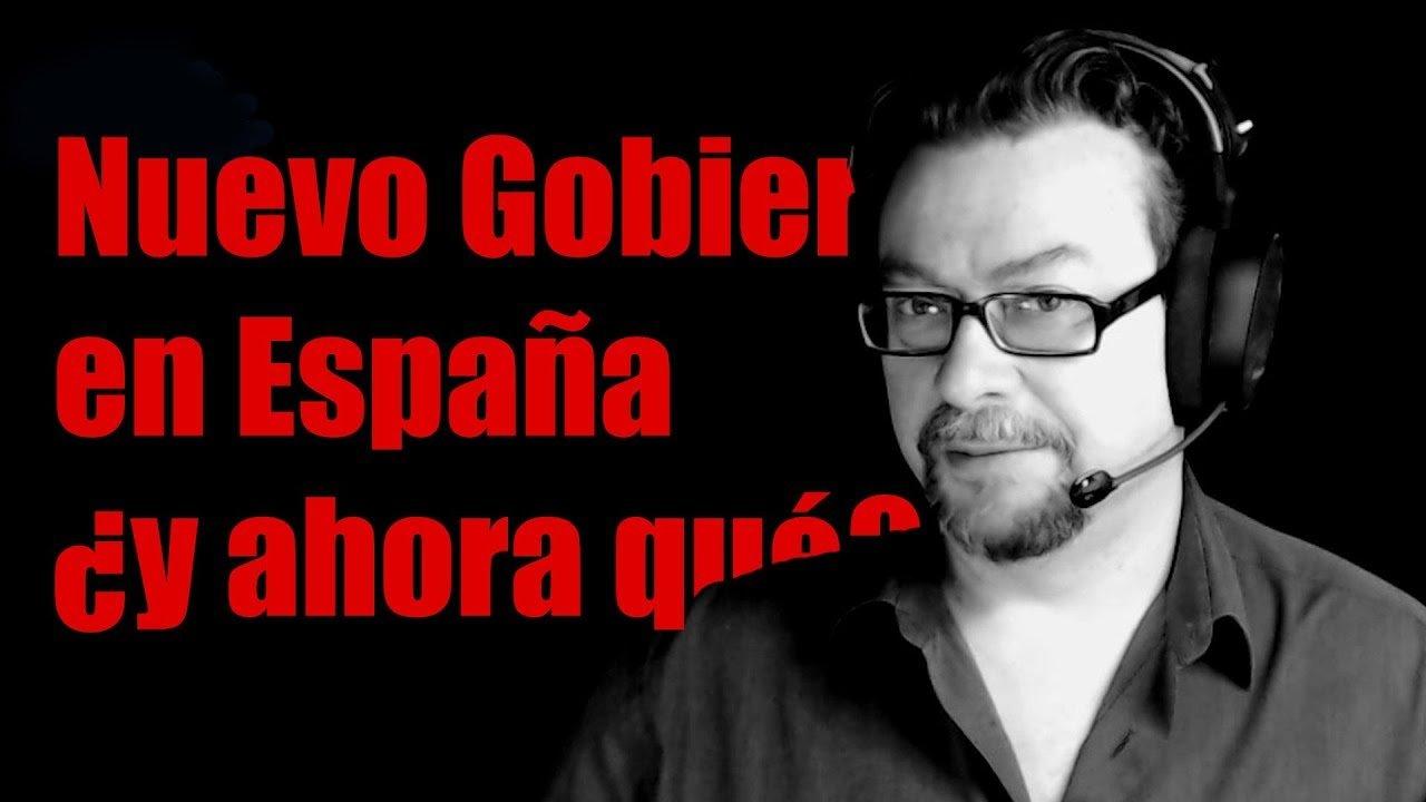 Nuevo Gobierno en España, ¿Y ahora que…?