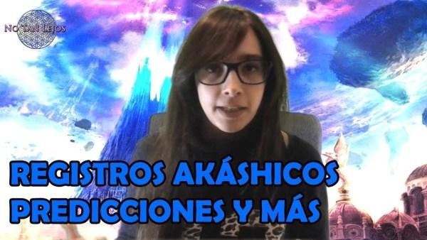 REGISTROS AKÁSHICOS, PREDICCIONES Y EXPERIENCIA