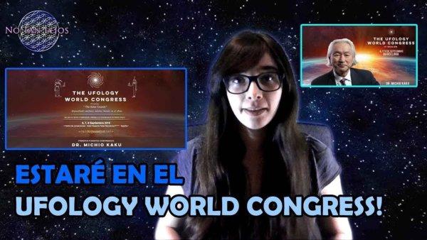 INVITADA AL UFOLOGY WORLD CONGRESS