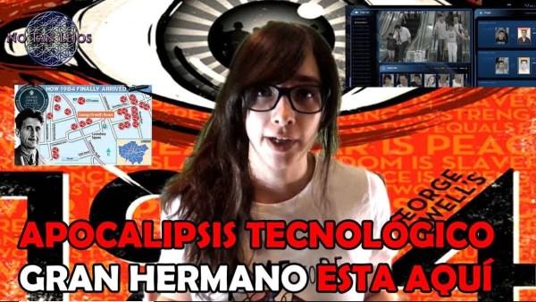 APOCALIPSIS TECNOLÓGICO GRAN HERMANO ESTA AQUÍ