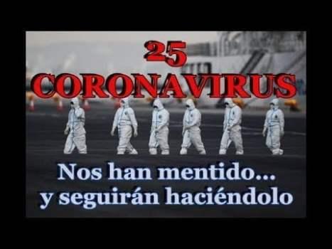 25. Coronavirus: Nos han mentido… y seguirán haciéndolo