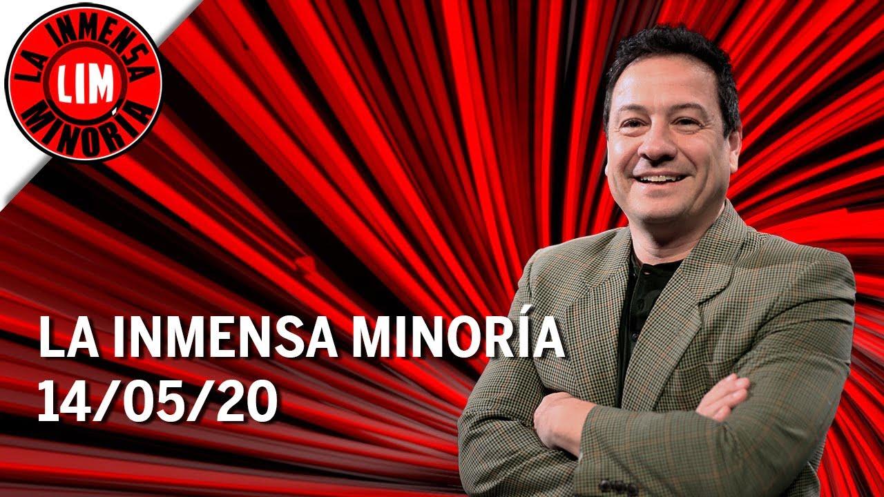 La Inmensa Minoría   14-05-2020