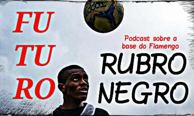 Podcast Futuro Rubro-Negro | Flamengo e Corinthians decidem o Brasileiro Sub-17 em Cariacica e a campanha  invicta no Brasileiro Sub-20