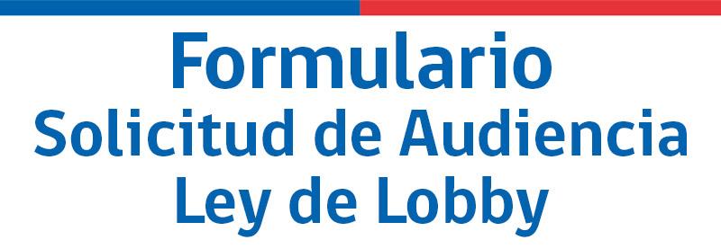 Formulario audiencia Ley del Lobby