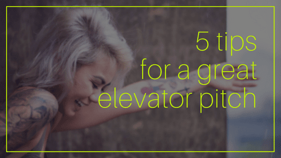 5 Tips for a Great Elevator Pitch
