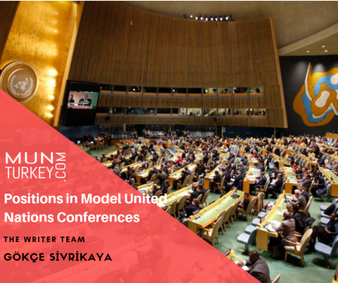 Positions in Model United Nations Conferences by Gökçe SİVRİKAYA