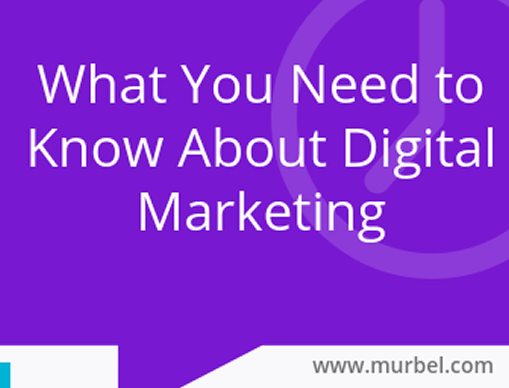 What You Must Know About Digital Marketing