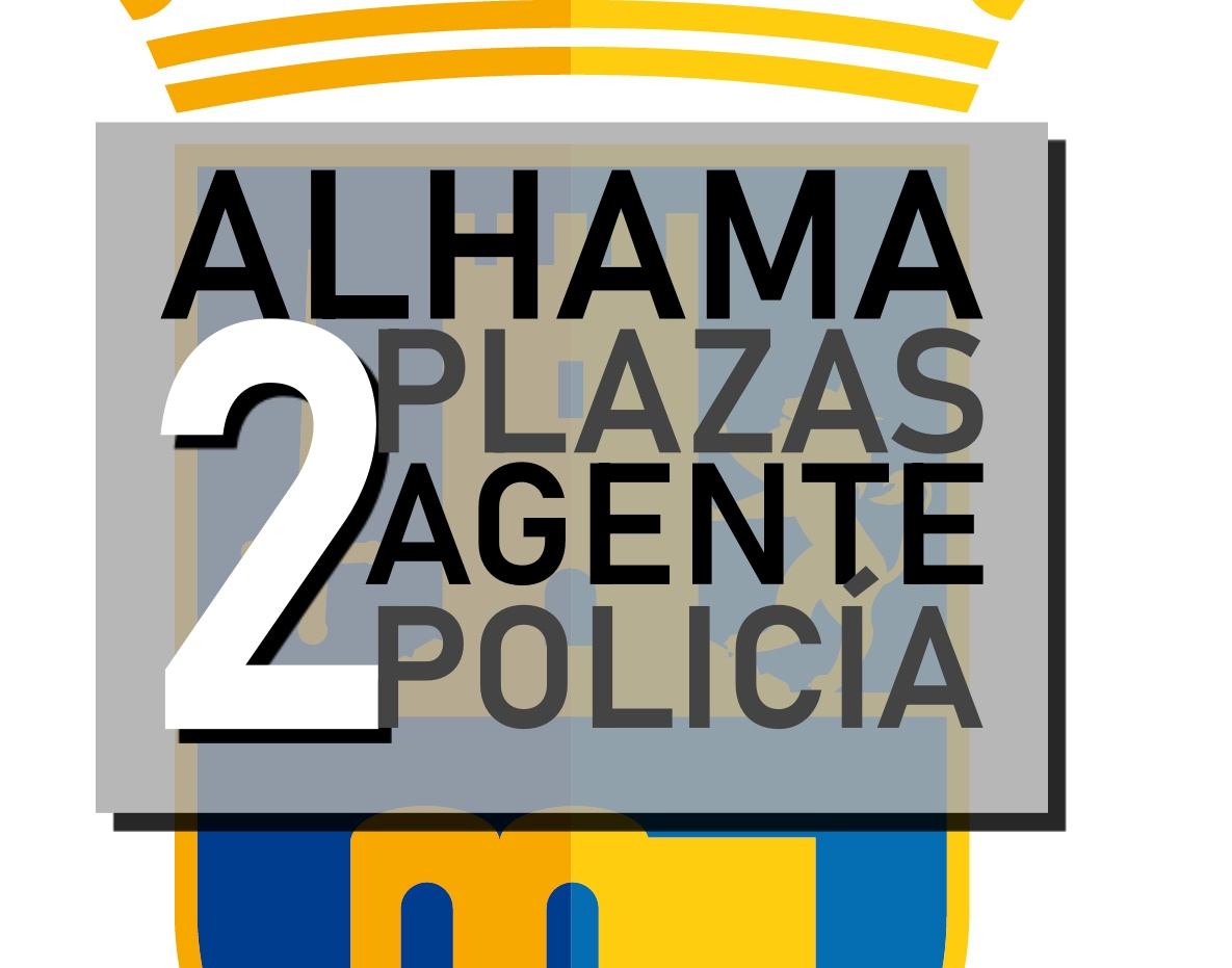 2 plazas Agente Policía Local de Alhama