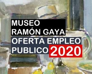 Oferta de Empleo Público 2020 del Organismo Autónomo Fundación Museo Ramón Gaya
