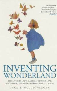 Inventing Wonderland by Jackie Wullschlager