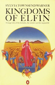 Sylvia Townsend Warner's Kingdoms of Elfin