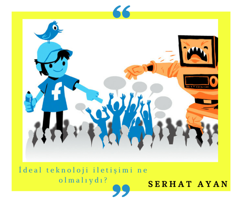 ideal_teknoloji_iletisimi_ne_olmaliydi