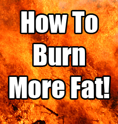how to burn more fat
