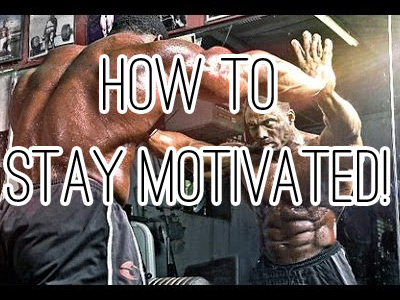 10 Powerful Ways To Stay Motivated in Bodybuilding