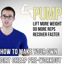 (Video) How To Make Your Own Cheap Pre-Workout At Home (full instructions)