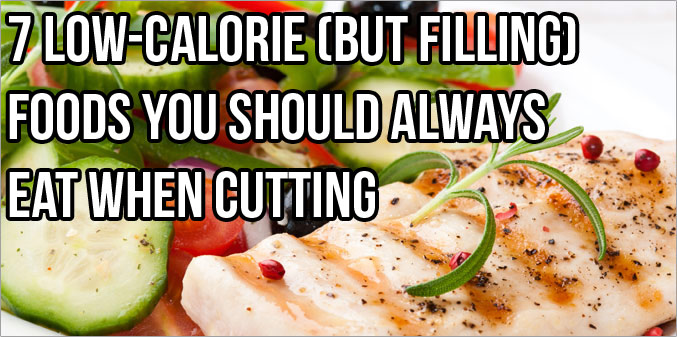 7 Must-Have Low Calorie Foods When Dieting