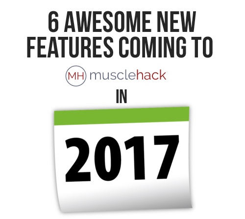 6 New Features Coming To MuscleHack In 2017