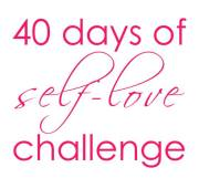 40 days of self love challenge