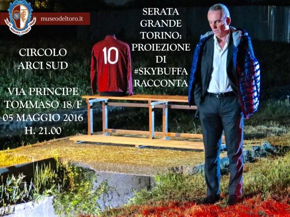 Evento Grande Torino #SkyBuffaRacconta Circolo Arci Sud 05-05-16