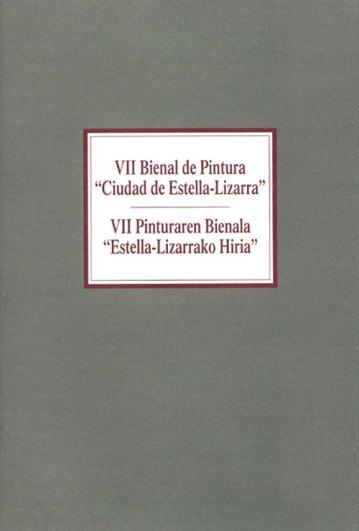 VII Bienal de Pintura. Ciudad de Estella - Lizarra. Catálogos museo Gustavo de Maeztu