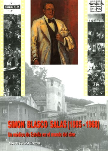 Simón Blasco Salas (1885-1968). Un médico de Estella en el mundo del cine. Alberto Cañada Zarranz. Ediciones Museo Gustavo de Maeztu