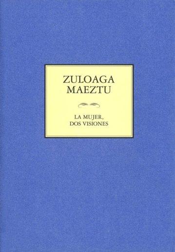 Zuloaga - Maeztu. La mujer: dos visiones. Publicaciones Museo Gustavo de Maeztu
