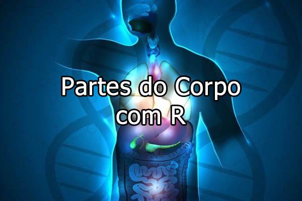 Partes do Corpo com R